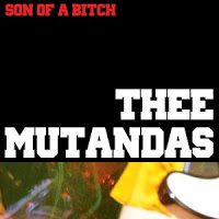 THEE MUTHANDAS - Son Of A Bitch