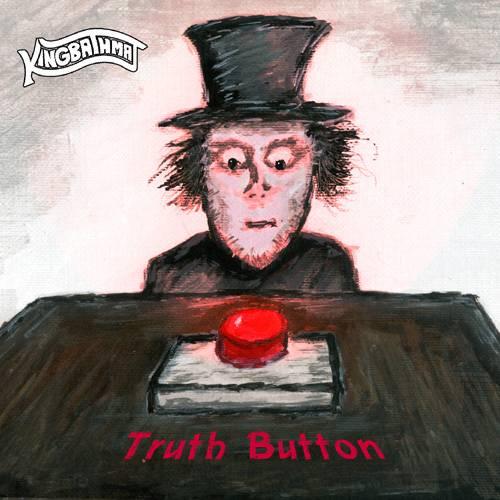 KINGBATHMAT - Truth Button