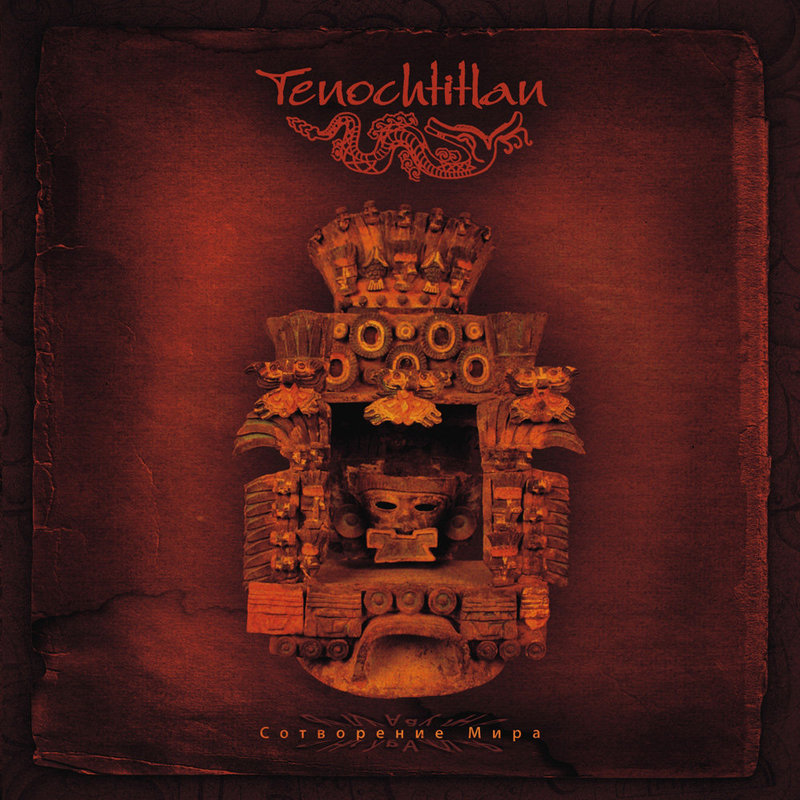 TENOCHTITLAN - Creation Of Earth