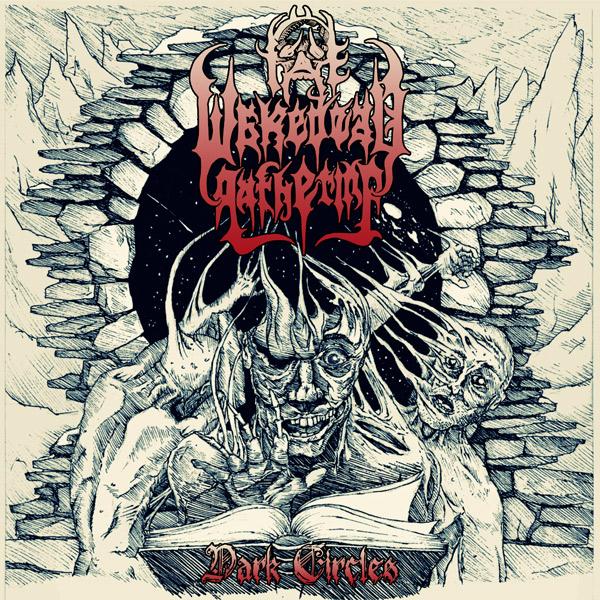 THE WAKEDEAD GATHERING - Dark Circles