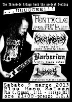 PENTACLE + CRUCIAMENTUM + BARBARIAN + INTO DARKNESS (09/03/2013 @ Blue Rose Saloon, Bresso)