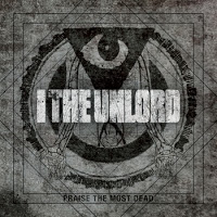 I THE UNLORD - Praise The Most Dead