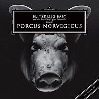 BLITZKRIEG BABY - Porcus Norvegicus