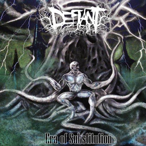 DEFIANT - Era Of Substitution