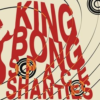 KING BONG - Space Shanties