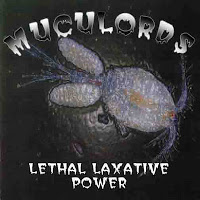 MUCULORDS - Lethal Laxative Power
