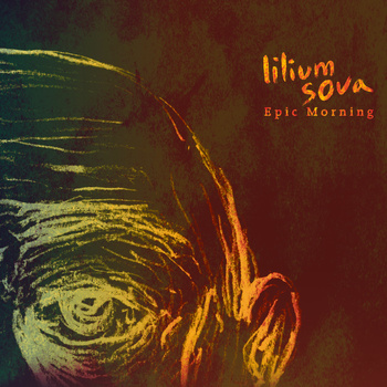LILIUM SOVA - Epic Morning