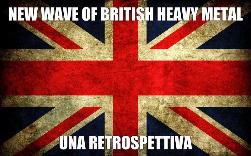 NEW WAVE OF BRITISH HEAVY METAL - UNA RETROSPETTIVA