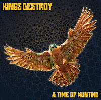 KINGS DESTROY - A Time Of Hunting