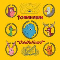 TOMAHAWK - Odd Fellows