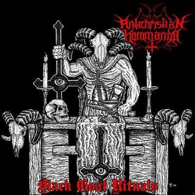 ANTICHRISTIAN KOMMANDO - Black Goat Rituals