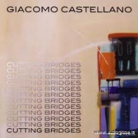 GIACOMO CASTELLANO - Cutting Bridges V2.0 Remastered