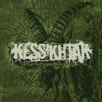 KESS'KHTAK - Nurturing Conditions For Rupture