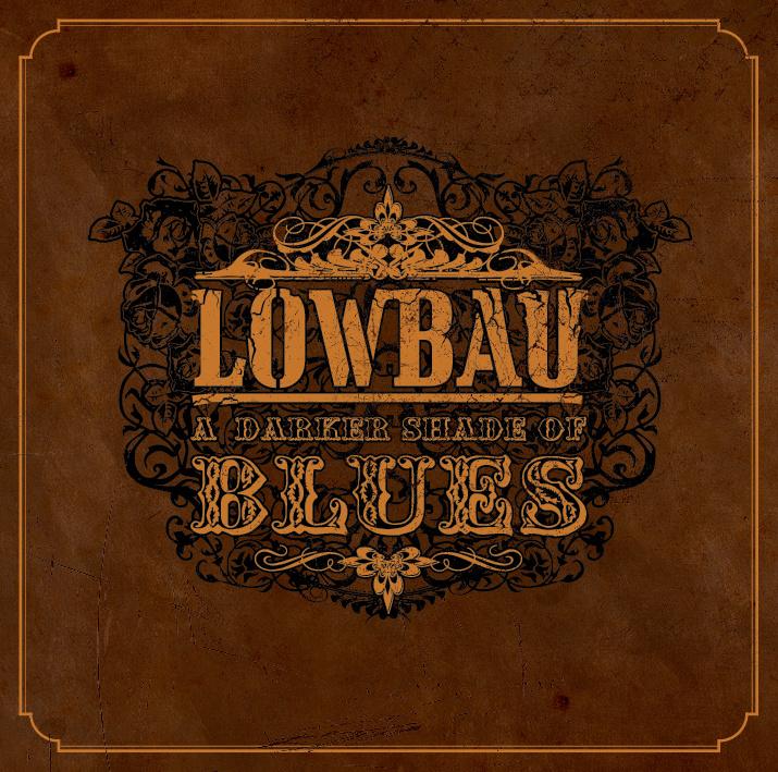 LOWBAU - A Darker Shade Of Blues