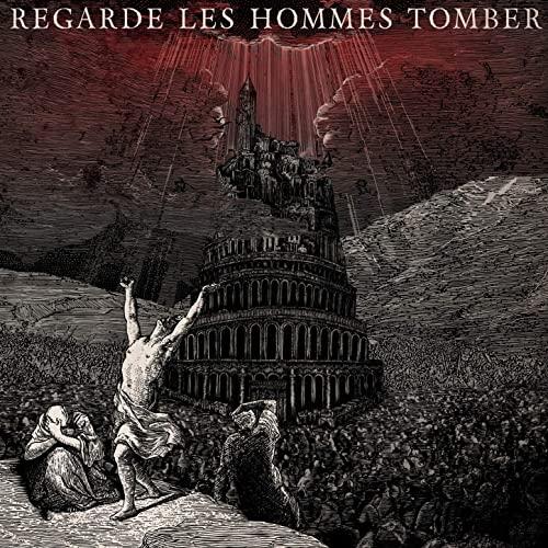 REGARDE LES HOMMES TOMBER - Regarde Les Hommes Tomber