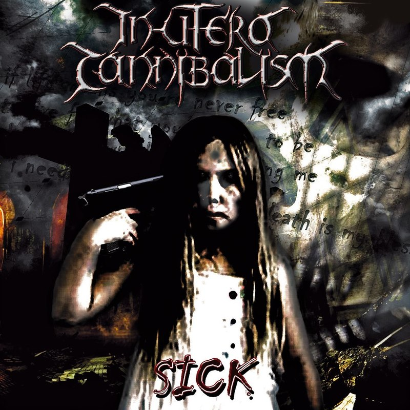 IN UTERO CANNIBALISM - Sick
