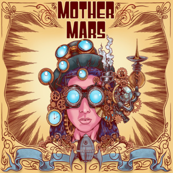 MOTHER MARS - Steam Machine Museum