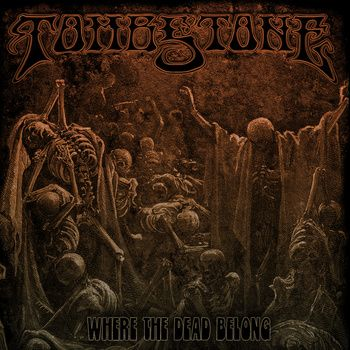 TOMBSTONE - Where The Dead Belong