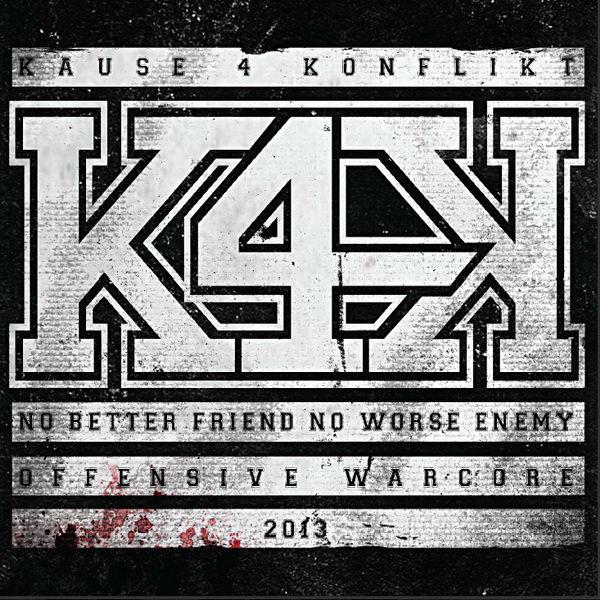 KAUSE 4 KONFLIKT - No Better Friend - No Worse Enemy