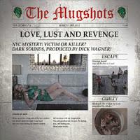 THE MUGSHOTS - Love, Lust And Revenge