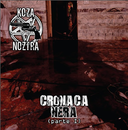 KOZA NOZTRA - Cronaca Nera Pt. 1
