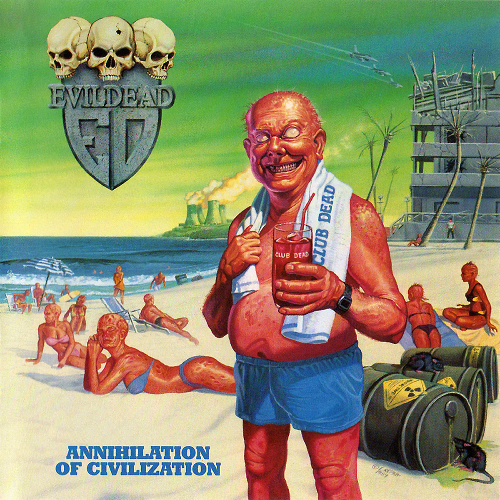 EVILDEAD - Annihilation Of Civilization