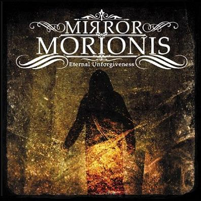 MIRROR MORIONIS - Eternal Unforgiveness