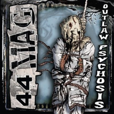 44MAG - Outlaw Psychosis