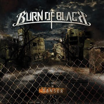 BURN OF BLACK - Danger