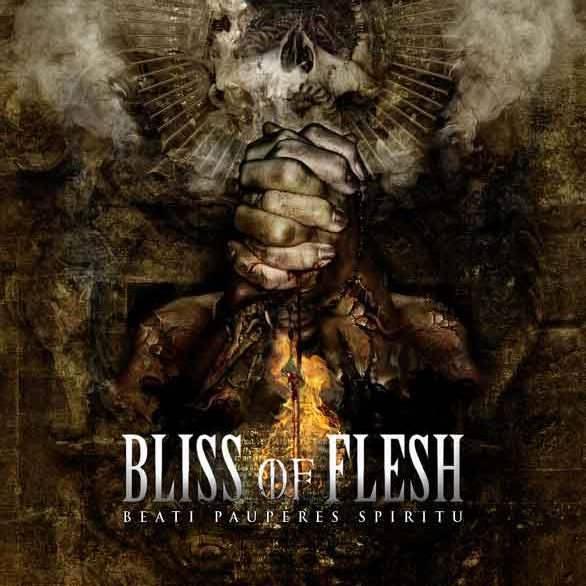 BLISS OF FLESH - Beati Paupares Spiritu