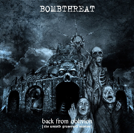 BOMBTHREAT - Back From Oblivion (The Untold Graveyard Stories)