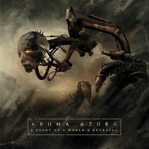 ARUNA AZURA - A Story Of A World's Betrayal