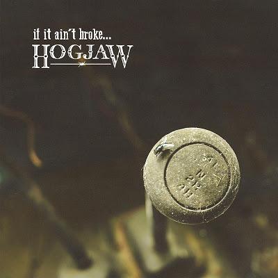 HOGJAW - If It Ain't Broke