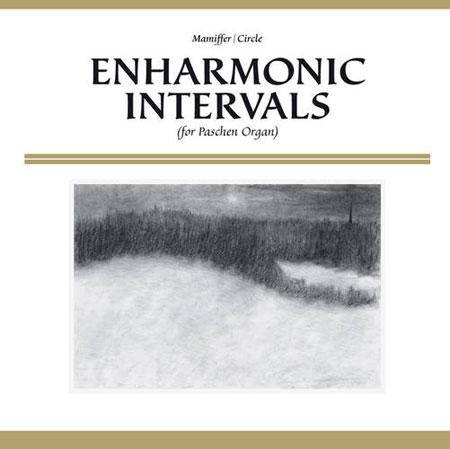 MAMIFFER & CIRCLE - Enharmonic Intervals (For Paschen Organ)