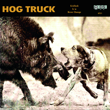 HOG TRUCK - Gridlock / Youth