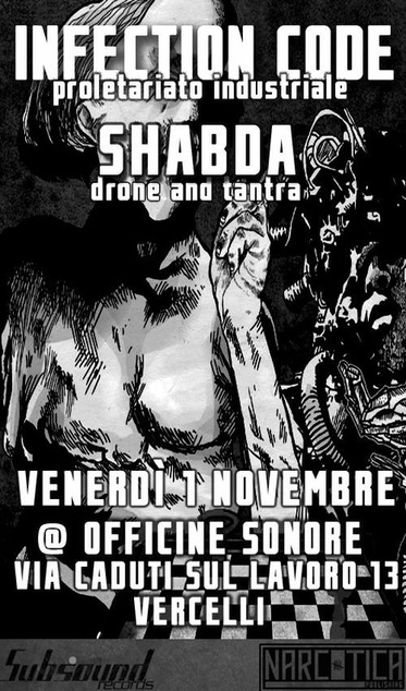 INFECTION CODE + Shabda (01/11/2013 @ Officine Sonore, Vercelli)