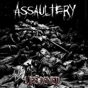 ASSAULTERY - Life Denied