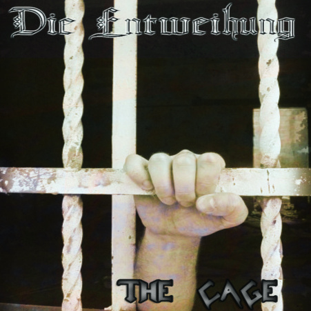 DIE ENTWEIHUNG - The Cage