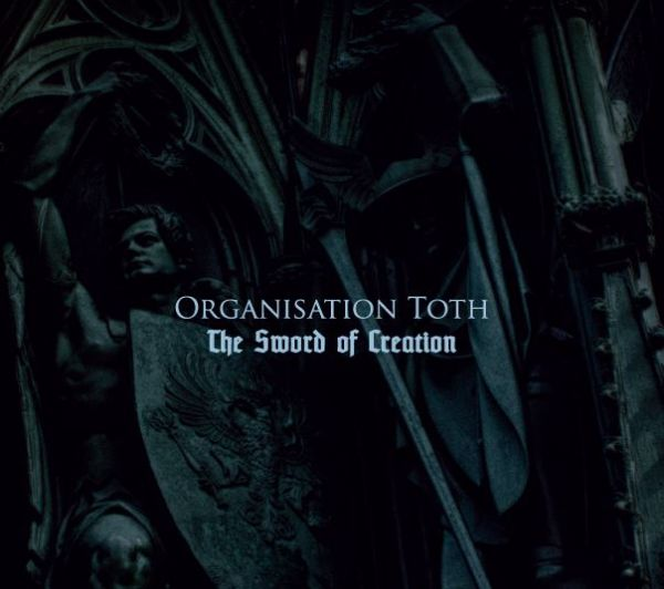 ORGANISATION TOTH - The Sword Of Creation