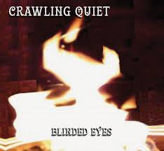 CRAWLING QUIET - Blinded Eyes