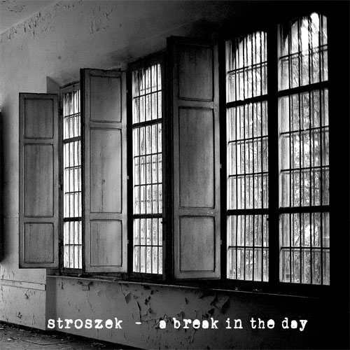 STROSZEK - A Break In The Day