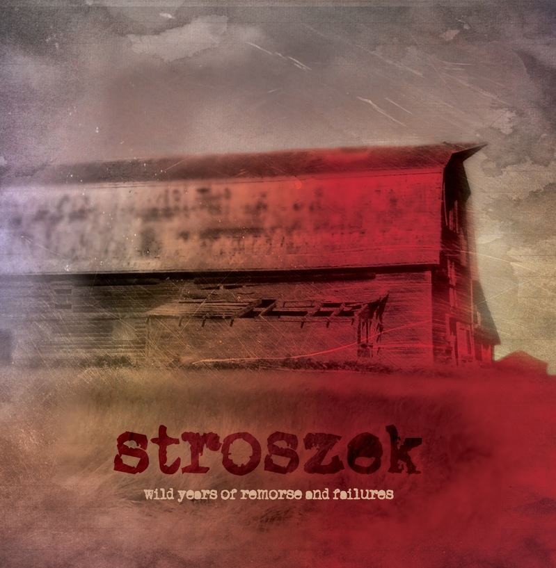 STROSZEK - Wild Years Of Remorse And Failures
