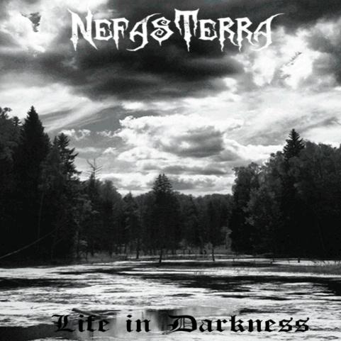 NEFAS TERRA - Life In Darkness