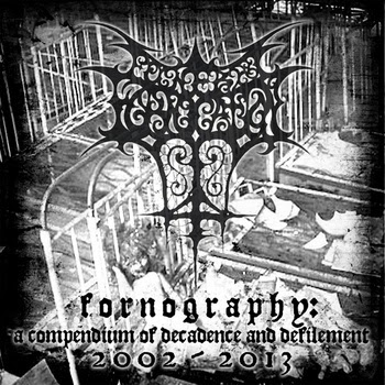 FUNERAL FORNICATION - Fornography: A Compendium Of Decadence And Defilement