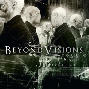BEYOND VISIONS - Your Face Is Familiar