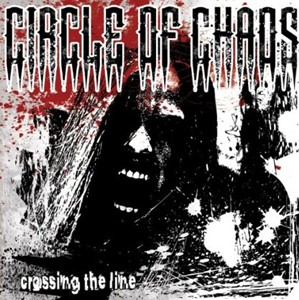 CIRCLE OF CHAOS - Crossing The Line