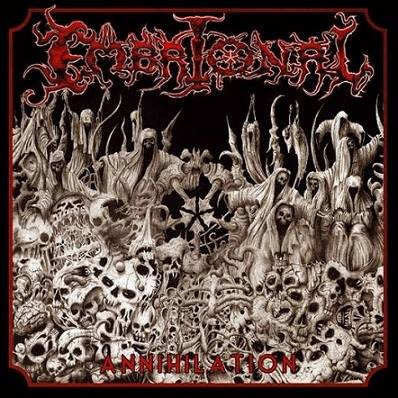 EMBRIONAL - Annihilation 2007 + Live