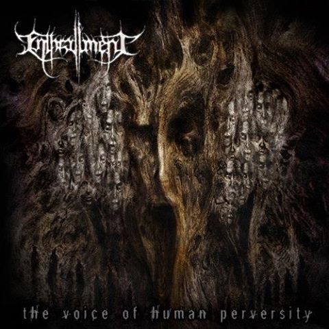 ENTHRALLMENT - The Voice Of Human Perversity