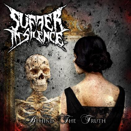 SUFFER IN SILENCE - Behind The Truth