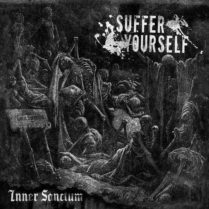 SUFFER YOURSELF - Inner Sanctum